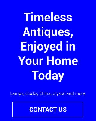 Timeless Antiques, Enjoyed in Your Home Today| Lamps, clocks, China, crystal and more | Contact Us